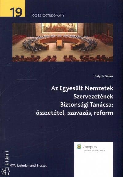 Az Egyesült Nemzetek Szervezetének Biztonsági Tanácsa: összetétel, szavazás, reform