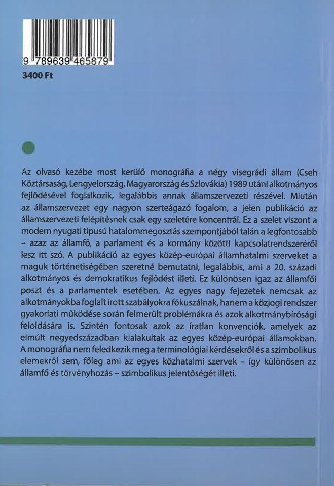 Államfő, parlament, kormány. Az államszervezet fejlődése a visegrádi államokban 1989 után