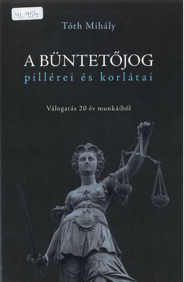 A büntetőjog pillérei és korlátai